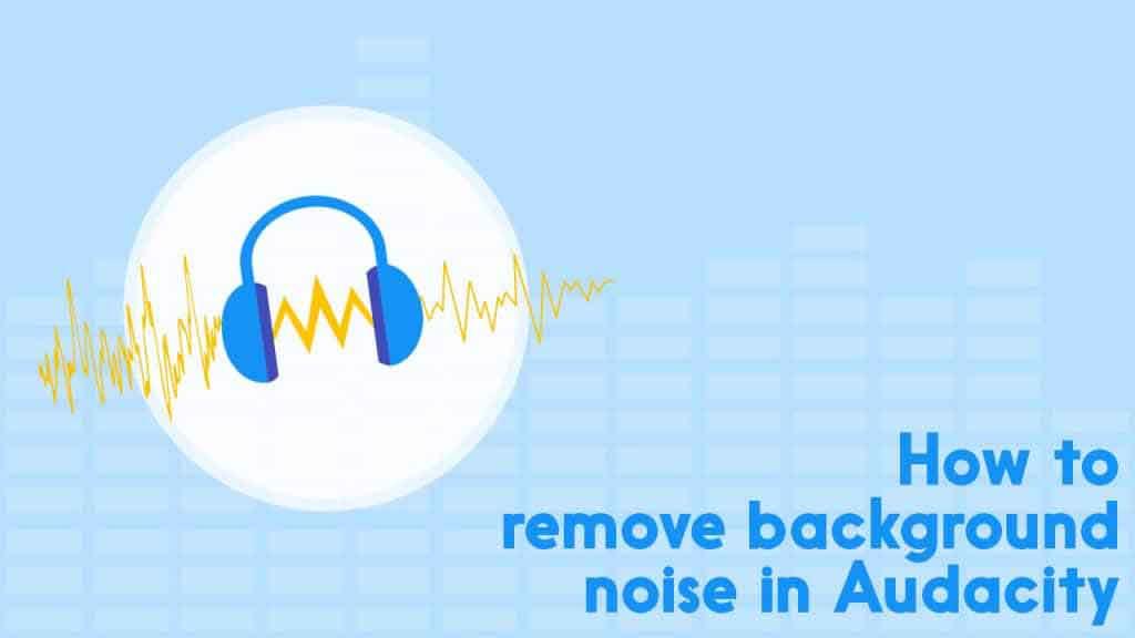 نحوه ی حذف نویز از فایل صوتی در برنامه audacity